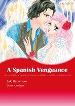 A Spanish Vengeance (Mills & Boon Comics)