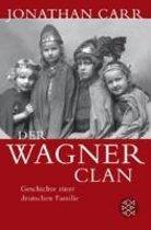 Der Wagner Clan; Geschichte Einer Deutschen Familie