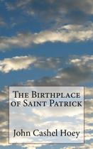 The Birthplace of Saint Patrick