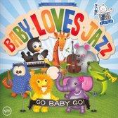 Baby Loves Jazz: Go Baby Go!