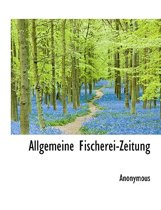 Allgemeine Fischerei-Zeitung