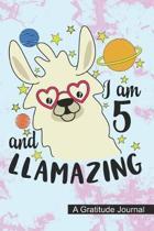 I Am 5 And Llamazing - A Gratitude Journal
