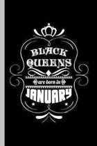 Black Queens are Born in January: Birthday Celebration Party Gift Black Queens Are Born In January Birth Anniversary (6''x9'') Dot Grid notebook Journal