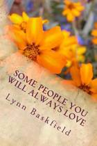 Some People You Will Always Love
