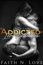 The Addicted To Love Collection: Books 1,2 & 3: Erotic Romance: Sex Stories