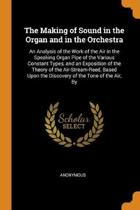 The Making of Sound in the Organ and in the Orchestra