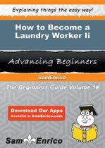 How to Become a Laundry Worker Ii