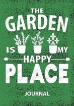 The Garden Is My Happy Place - Journal