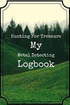 Hunting For Treasure: My Metal Detecting Logbook