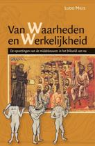 Middeleeuwse studies en bronnen 128 - Van waarheden en werkelijkheid