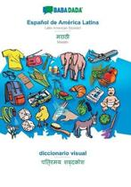 Babadada, Espanol De America Latina - Marathi (In Devanagari Script), Diccionario Visual - Visual Dictionary (In Devanagari Script)