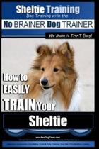 Sheltie Training - Dog Training with the No BRAINER Dog TRAINER We Make it THAT Easy!