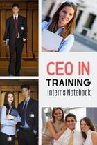 CEO In Training Interns Notebook