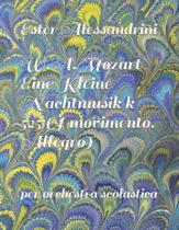 W.A.Mozart Eine Kleine Nachtmusik k 525 (I movimento. Allegro): per orchestra scolastica