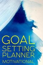 Goal Setting Planner Motivational: Goal Setting Planner Motivational Gift 6x9 Workbook Notebook for Daily Goal Planning and Organizing