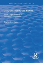 Cost, Uncertainty and Welfare
