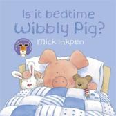 Is It Bedtime Wibbly Pig? Board Book