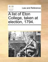 A List of Eton College, Taken at Election, 1794.