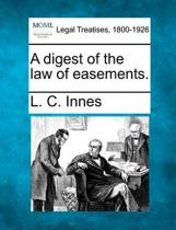 A Digest of the Law of Easements.