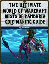 The Ultimate World of Warcraft Mists of Pandaria Gold Making Guide