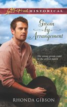Groom by Arrangement (Mills & Boon Love Inspired Historical)