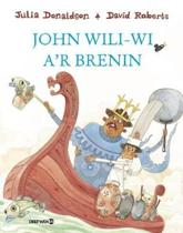 John Wili-Wi a'r Brenin