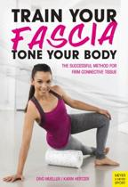 Train Your Fascia Tone Your Body