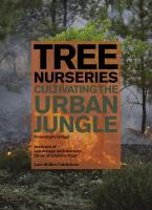 Tree Nurseries - Cultivating the Urban Jungle