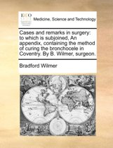 Cases and Remarks in Surgery