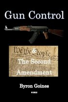 Gun Control and The Second Amendment