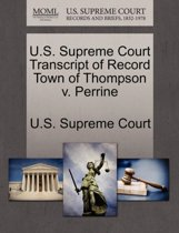 U.S. Supreme Court Transcript of Record Town of Thompson V. Perrine