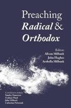 Preaching Radical and Orthodox