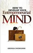 How To Develop Your Entrepreneurial Mind