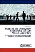 Trust and the Employment Relationship in South African Labour Law