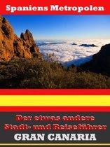 Gran Canaria - Der etwas andere Stadt- und Reiseführer - Mit Reise - Wörterbuch Deutsch-Spanisch