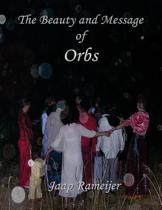 The Beauty and Message of Orbs