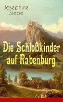 Die Schloßkinder auf Rabenburg (Vollständige Ausgabe)