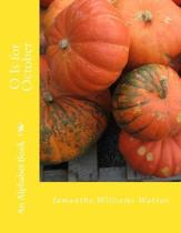 O Is for October: An Alphabet Book