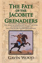 The Fate of the Jacobite Grenadiers