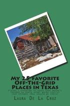 My 25 Favorite Off-The-Grid Places in Texas