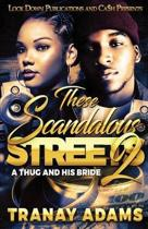 These Scandalous Streets 2