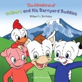 The Adventures of Wilbert and His Barnyard Buddies