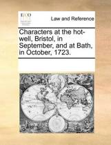 Characters at the Hot-Well, Bristol, in September, and at Bath, in October, 1723