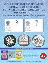 Schneeflockenausschnitt (28 Schneeflockenvorlagen - einfache bis mittlere Schwierigkeitsgrade, lustige DIY-Kunst und Bastelaktivit ten f r Kinder)