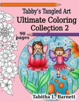Tabby's Tangled Art Ultimate Coloring Collection 2: Adult Coloring Book