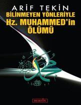 Bilinmeyen Yönleriyle Hz. Muhammedin Ölümü