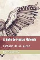 El B�ho de Plumas Plateada: Historia de un sue�o