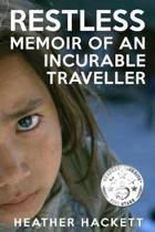 Restless - Memoir of an Incurable Traveller