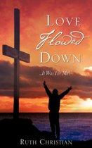 Love Flowed Down
