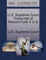 U.S. Supreme Court Transcript of Record Funk V U S